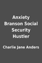Anxiety Branson Social Security Hustler by…