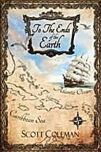 To The Ends Of The Earth by Scott Coleman