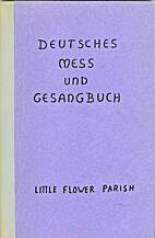Deutsches Mess Und Gesanguch by Little…