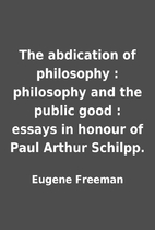 The abdication of philosophy : philosophy…