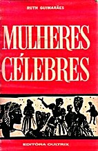Mulheres Célebres by Ruth Guimarães