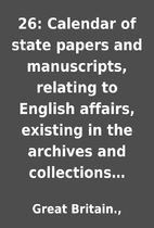 26: Calendar of state papers and…