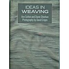 Ideas in Weaving by Ann Sutton