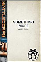 Something More by Jason Hansa