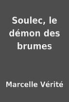 Soulec, le démon des brumes by Marcelle…