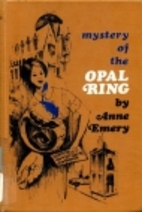 Mystery of the Opal Ring by Anne Emery