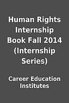 Human Rights Internship Book Fall 2014…