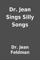 Dr. Jean Sings Silly Songs by Dr. Jean…