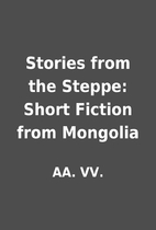 Stories from the Steppe: Short Fiction from…