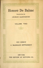 Old Goriot / A Marriage Settlement by…