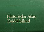 Historische atlas Zuid-Holland :…