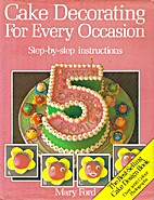 cake decorating for every occasion: step by…