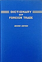 Dictionary of Foreign Trade by F. Henius