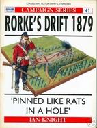 Rorke's Drift 1879: 'Pinned Like Rats in a…