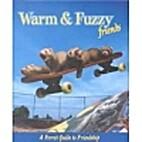 Warm & Fuzzy Friends : A Ferret Guide to…