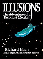 Illusions: The Adventures of a Reluctant…
