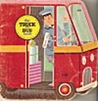 The truck and bus book by William Dugan