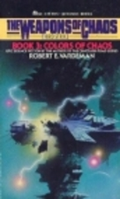 Colors Of Chaos (Weapons of Chaos, Book 3)…