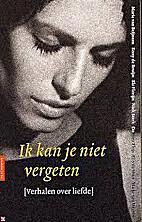 Ik kan je niet vergeten by Marie van Beijnum