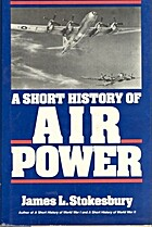 A Short History of Air Power by James L.…