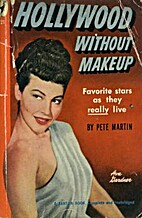 Hollywood Without Makeup by Pete Martin