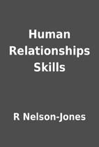 Human Relationships Skills by R Nelson-Jones