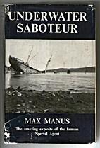 Underwater saboteur by Max Manus