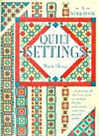 Quilt Settings-A Workbook by Marie Shirer
