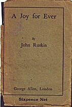 A Joy for Ever by John Ruskin