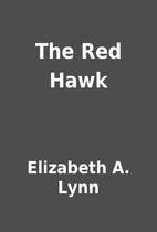 The Red Hawk by Elizabeth A. Lynn