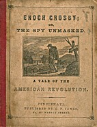 Enoch Crosby; or, the spy unmasked. A tale…