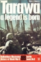 Tarawa: a legend is born by Henry I. Shaw