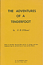 The adventures of a tenderfoot : history of…