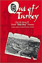 OUT OF TURKEY ; The Life Story of Donik…
