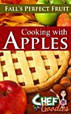 Cooking with Apples by Chef Goodies