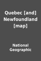 Quebec [and] Newfoundland [map] by National…