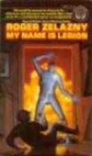 My Name is Legion by Roger Zelazny