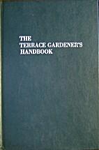 The Terrace Gardener's Handbook:…