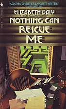 Nothing Can Rescue Me by Elizabeth Daly