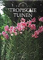 Tropische tuinen by Daan Smit