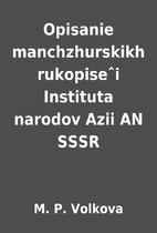 Opisanie manchzhurskikh rukopiseˆi…