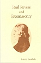 Paul Revere and Freemasonry by Edith J…