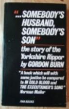 Somebody's Husband, Somebody's Son by Gordon…