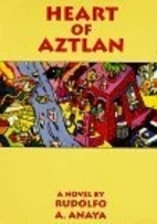 Heart of Aztlan: A Novel by Rudolfo A. Anaya