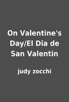 On Valentine's Day/El Dia de San Valentin by…