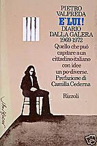 E' LUI! DIARIO dalla GALERA 1969-1972.…