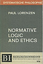 Normative logic and ethics by Paul Lorenzen