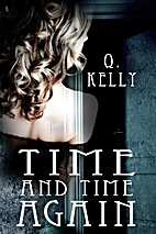 Time and Time Again by Q. Kelly