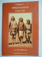 Company C. Indian Scouts Arizona, 1882 by…