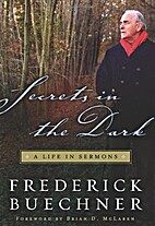 Secrets in the Dark: A Life in Sermons by…